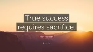 Sacrifice is necessary for goal achievement